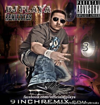 Dj PlaYa - The Remixxxes Vol.3