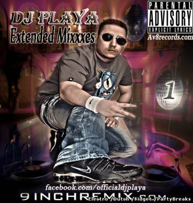 Dj PlaYa - Extended Mixxxes Vol.1