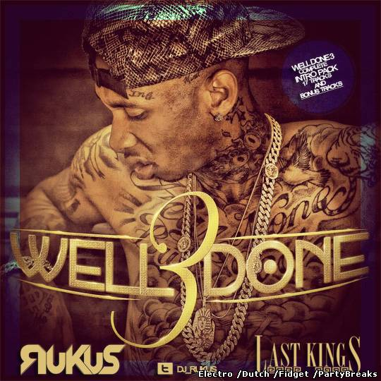 Download Tyga - Well Done 3 (Dj Rukus Intro Edits